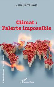 Climat l'alerte impossible