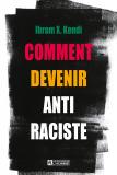 Comment devenir anti raciste